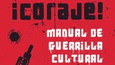 """Reseña de """"Coraje. Manual de guerrilla cultural"""". José Vicente Pascual"""