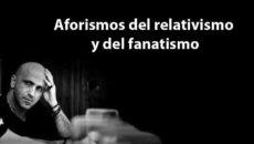 Aforismos del relativismo y del fanatismo. Jesús Cotta Lobato