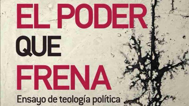 """Reseña de """"El poder que frena"""". Alberto Buela"""
